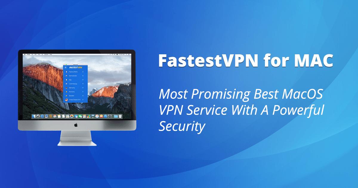 FastestVPN is deemed the Best VPN for Mac